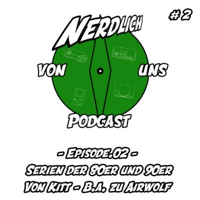 Episode 02 Serien der 80er und 90er