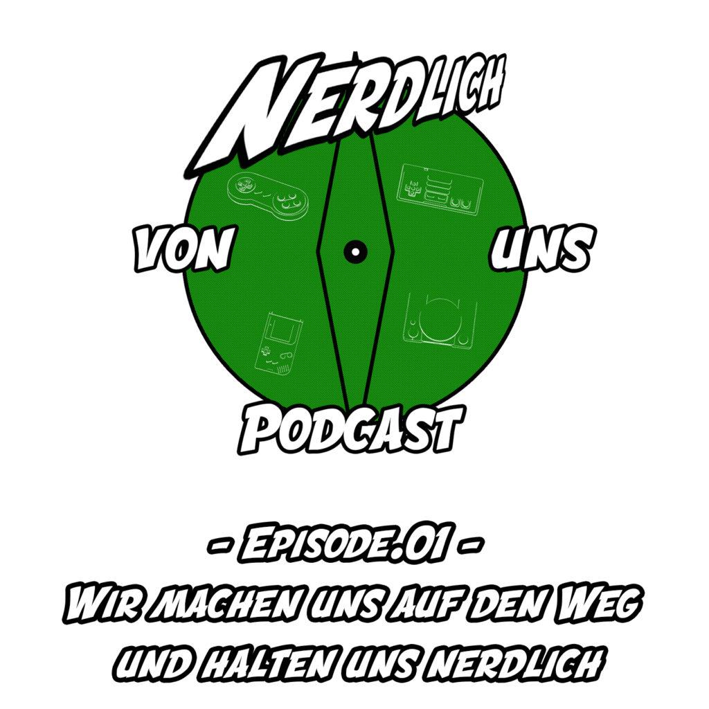 episode-01-wir-machen-uns-auf-den-weg-und-halten-uns-nerdlich